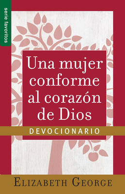 Una Mujer Conforma Al Corazon de Dios: Devocionario=a Woman After God's Own Heart- A Devotional - George, Elizabeth