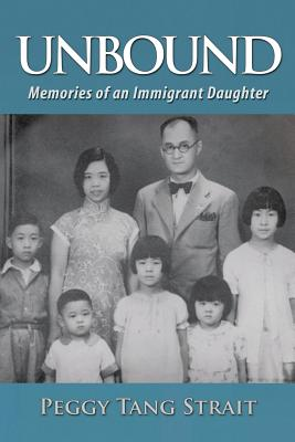 Unbound: Memories of an Immigrant Daughter - Strait, Peggy Tang