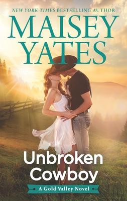 Unbroken Cowboy - Yates, Maisey