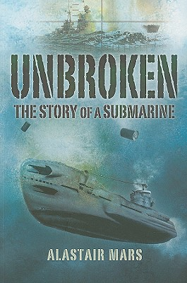 Unbroken: The Story of a Submarine - Mars, Alastair