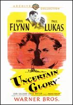 Uncertain Glory - Raoul Walsh