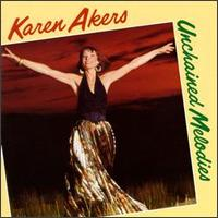 Unchained Melodies - Karen Akers