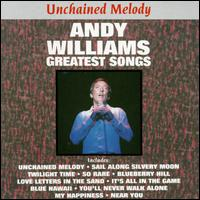 Unchained Melody: Greatest Songs - Andy Williams