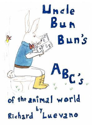 Uncle Bun Bun's ABC's of the Animal World - Luevano, Richard