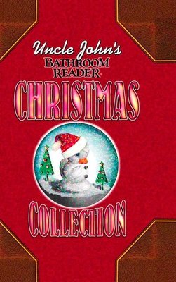 Uncle John's Bathroom Reader Christmas Collection - Bathroom Reader's Hysterical Society