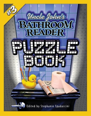 Uncle John's Bathroom Reader Puzzle Book - Spadaccini, Stephanie (Editor)
