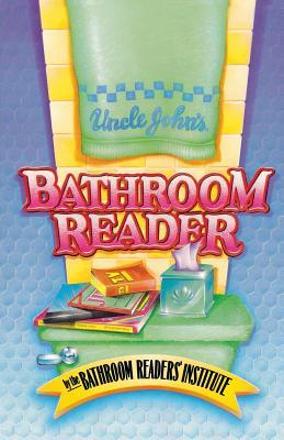 Uncle John's Bathroom Reader - Bathroom Reader's Hysterical Society, and Bathroom Reader's Institute