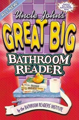 Uncle John's Great Big Bathroom Reader - Bathroom Reader's Hysterical Society