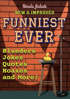 Uncle John's New & Improved Funniest Ever - Bathroom Readers' Institute