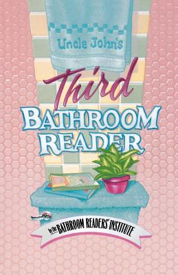 Uncle John's Third Bathroom Reader - Bathroom Reader's Hysterical Society, and Vedral, Joyce L, and Bathroom Reader's Institute