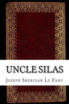 Uncle Silas - Le Fanu, Joseph Sheridan