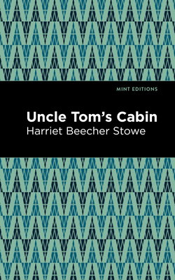 Uncle Tom's Cabin - Stowe, Harriet Beecher, and Editions, Mint (Contributions by)
