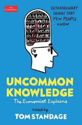 Uncommon Knowledge: Extraordinary Things That Few People Know - Standage, Tom