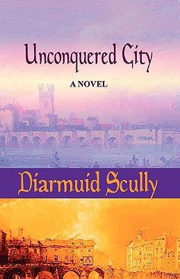 Unconquered City - Scully, Diarmuid