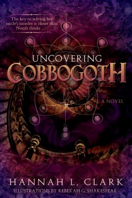 Uncovering Cobbogoth - Clark, Hannah L