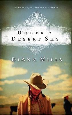 Under a Desert Sky - Mills, DiAnn