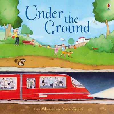 Under the Ground - Milbourne, Anna