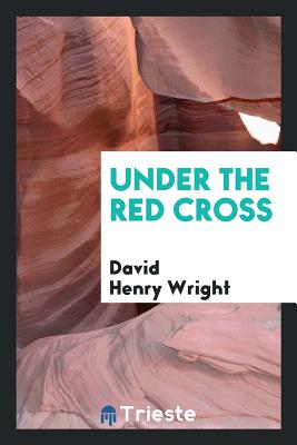Under the Red Cross - Wright, David Henry