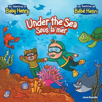 Under the Sea: Sous La Mer - Brunelle, Jason