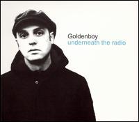 Underneath the Radio - Goldenboy