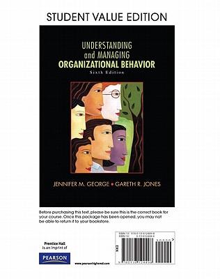 Understanding and Managing Organizational Behavior, Student Value Edition - George, Jennifer M., and Jones, Gareth R.