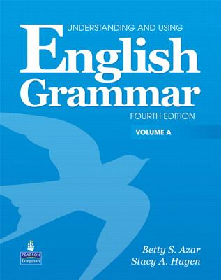 Understanding and Using English Grammar a with Audio CD (Without Answer Key) - Azar, Betty S, and Hagen, Stacy A