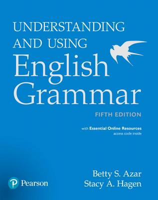 Understanding and Using English Grammar with Essential Online Resources - Azar, Betty S, and Hagen, Stacy A