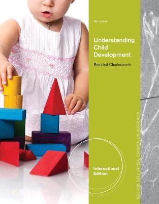 Understanding Child Development, International Edition - Charlesworth, Rosalind