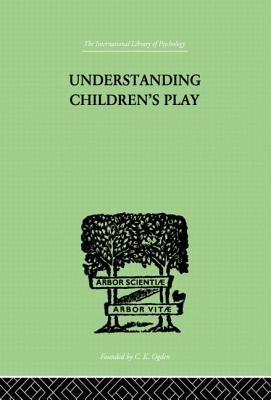Understanding Children'S Play - Hartley, Ruth E., and Frank, Lawrence K., and Goldenson, Robert