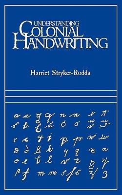 Understanding Colonial Handwriting - Stryker-Rodda, Harriet
