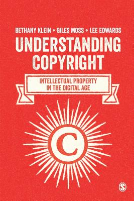 Understanding Copyright: Intellectual Property in the Digital Age - Klein, Bethany, and Moss, Giles, and Edwards, Lee