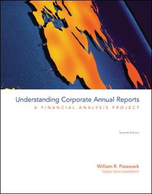 Understanding Corporate Annual Reports: A Financial Analysis Project - Pasewark, William R