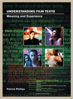 Understanding Film Texts: Meaning and Experience - Phillips, Patrick, Qc