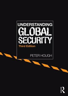 Understanding Global Security - Hough, Peter A.