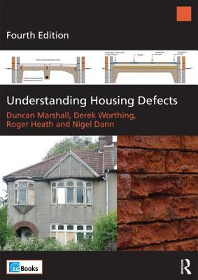 Understanding Housing Defects - Heath, Roger, and Marshall, Duncan, and Worthing, Derek
