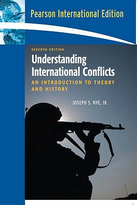 Understanding International Conflicts: An Introduction to Theory and History - Nye, Joseph S., Jr.