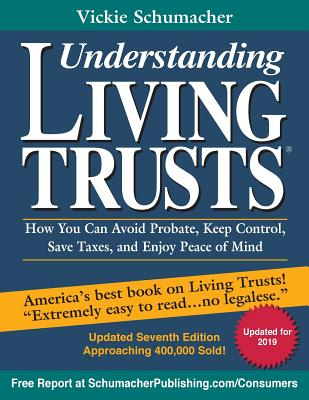 Understanding Living Trusts(R): How You Can Avoid Probate, Keep Control, Save Taxes, and Enjoy Peace of Mind - Schumacher, Vickie