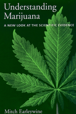 Understanding Marijuana: A New Look at the Scientific Evidence - Earleywine, Mitchell