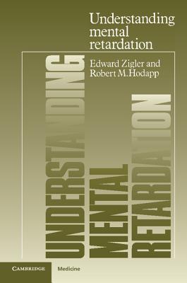 Understanding Mental Retardation - Zigler, Edward, PhD, and Hodapp, Robert M