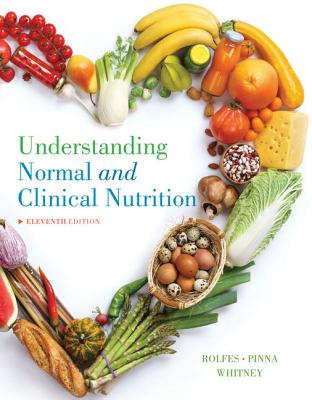 Understanding Normal and Clinical Nutrition - Rolfes, Sharon Rady