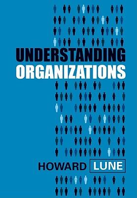 Understanding Organizations - Lune, Howard
