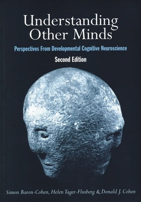 Understanding Other Minds: Perspectives from Developmental Cognitive Neuroscience - Baron-Cohen, Simon