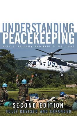 Understanding Peacekeeping - Bellamy, Alex J, and Williams, Paul D, and Griffin, Stuart