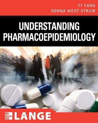 Understanding Pharmacoepidemiology - West, Donna, and Yang, Yi