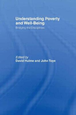 Understanding Poverty and Well-Being: Bridging the Disciplines - Hulme David