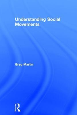 Understanding Social Movements - Martin, Greg