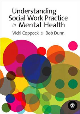 Understanding Social Work Practice in Mental Health - Coppock, Vicki, and Dunn, Robert William, Mr.