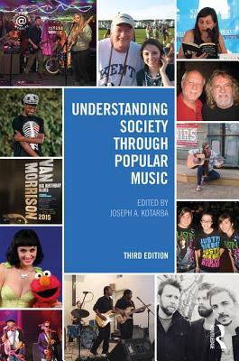 Understanding Society through Popular Music - Kotarba, Joseph A. (Editor)
