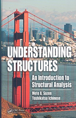 Understanding Structures: An Introduction to Structural Analysis - Sozen, Mete A
