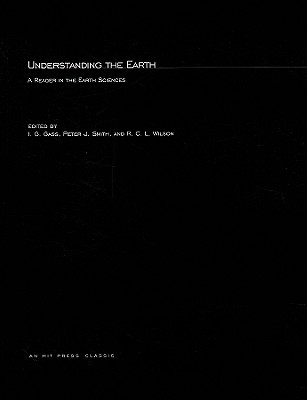 Understanding the Earth: A Reader in the Earth Sciences - Gass, G (Editor), and Smith, Peter J (Editor), and Wilson, R C L (Editor)